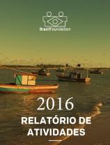 BrazilFoundation 2016 Relatório Anual