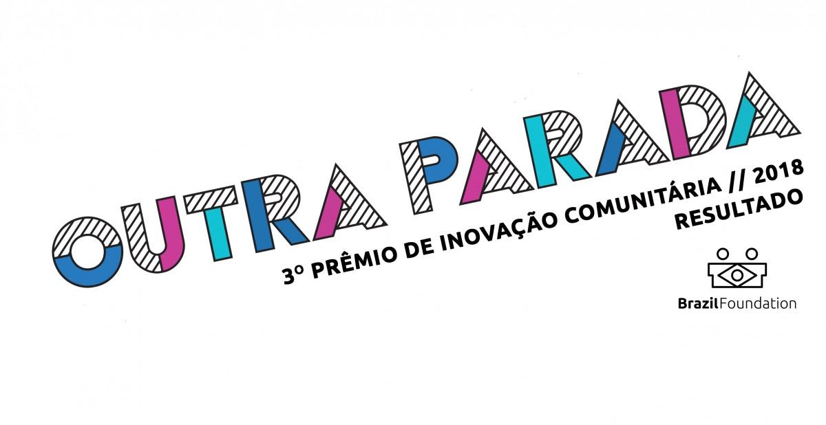 III BrazilFoundation Prêmio de Inovação Comunitária 2018