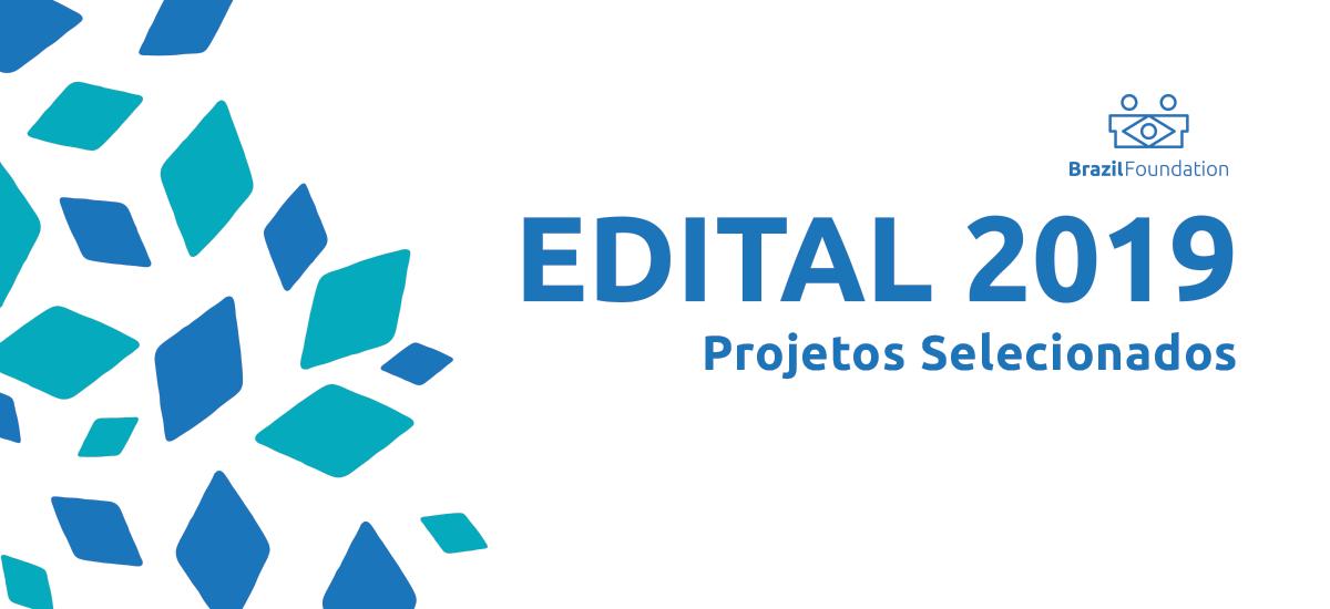 Seleção 2019 BrazilFoundation Edital Projetos