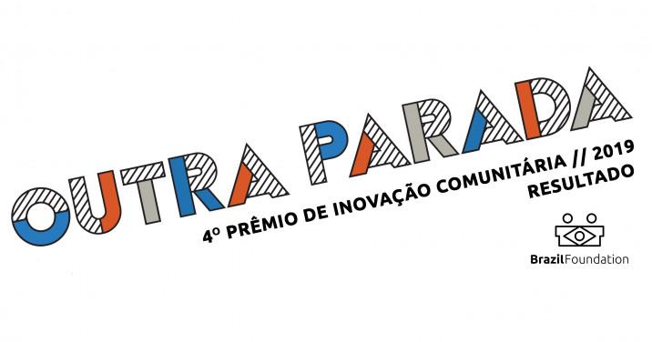 outra parada 2019 Prêmio de Inovação Comunitária