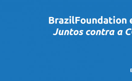 BrazilFoundation Juntos Contra a COVID19 - Together Against COVID-19